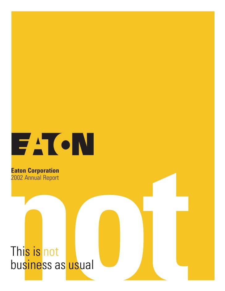 Eaton Corporation 2002 Annual Report     This is not business as usual