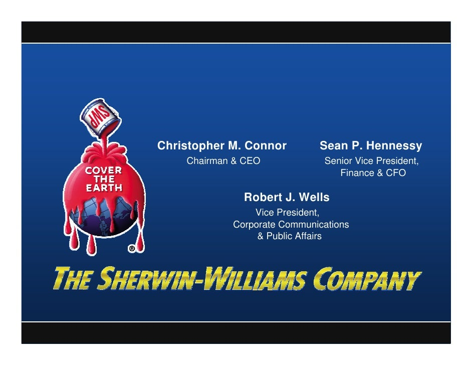 Christopher M. Connor        Sean P. Hennessy     Chairman & CEO            Senior Vice President,                        ...