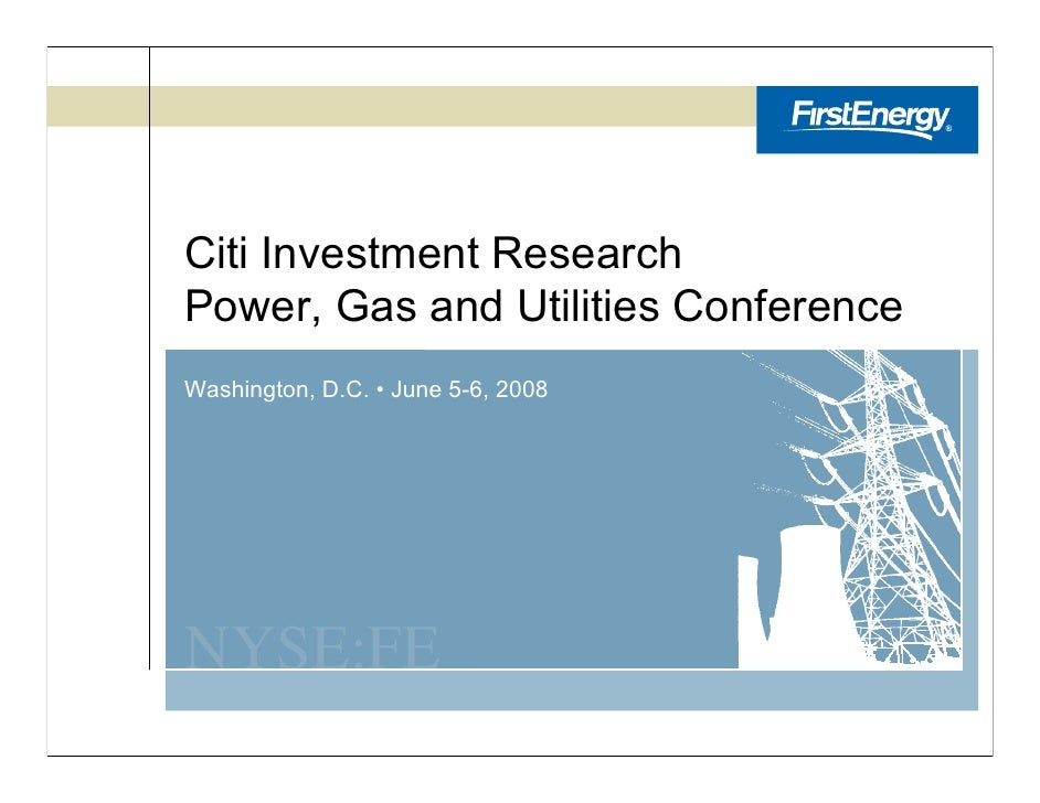 Citi Investment Research Power, Gas and Utilities Conference Washington, D.C. • June 5-6, 2008     NYSE:FE