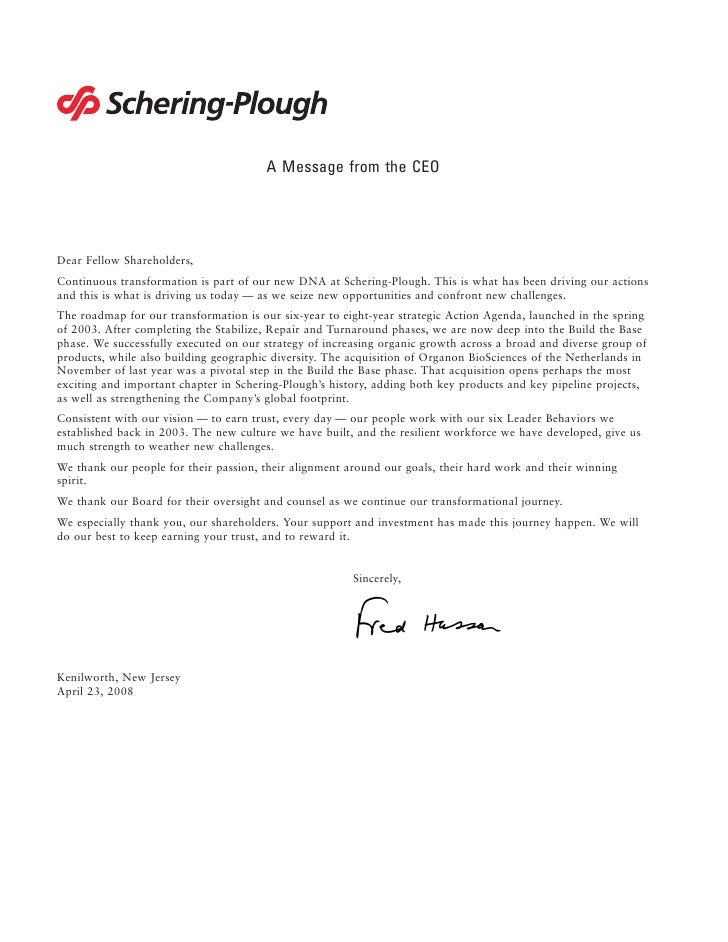 A Message from the CEO     Dear Fellow Shareholders, Continuous transformation is part of our new DNA at Schering-Plough. ...