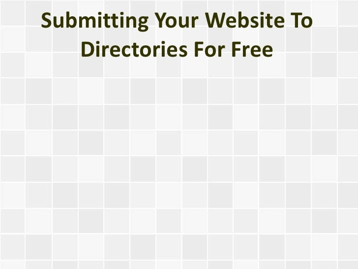 Submitting Your Website To   Directories For Free