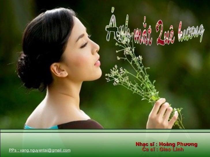 Nhạc sĩ : Hoàng Phương Ca sĩ : Giao Linh PPs : vang.nguyentai@gmail.com
