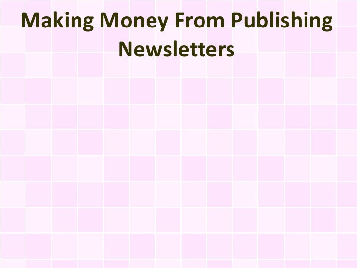 Making Money From Publishing        Newsletters