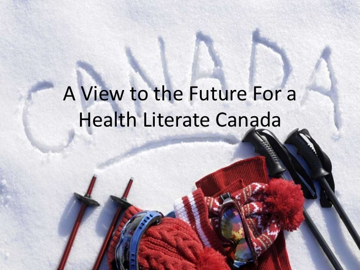 A View to the Future For a Health Literate Canada<br />