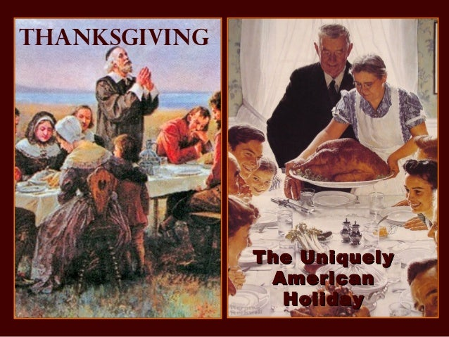 Thanksgiving               The Uniquely                American                 Holiday