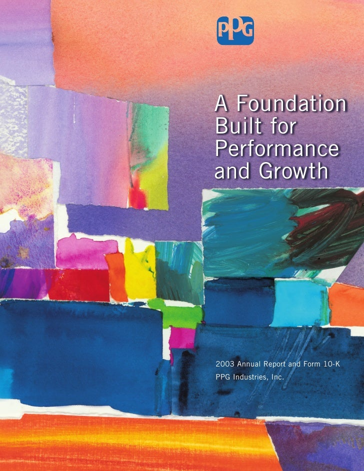 A Foundation Built for Performance and Growth     2003 Annual Report and Form 10-K PPG Industries, Inc.