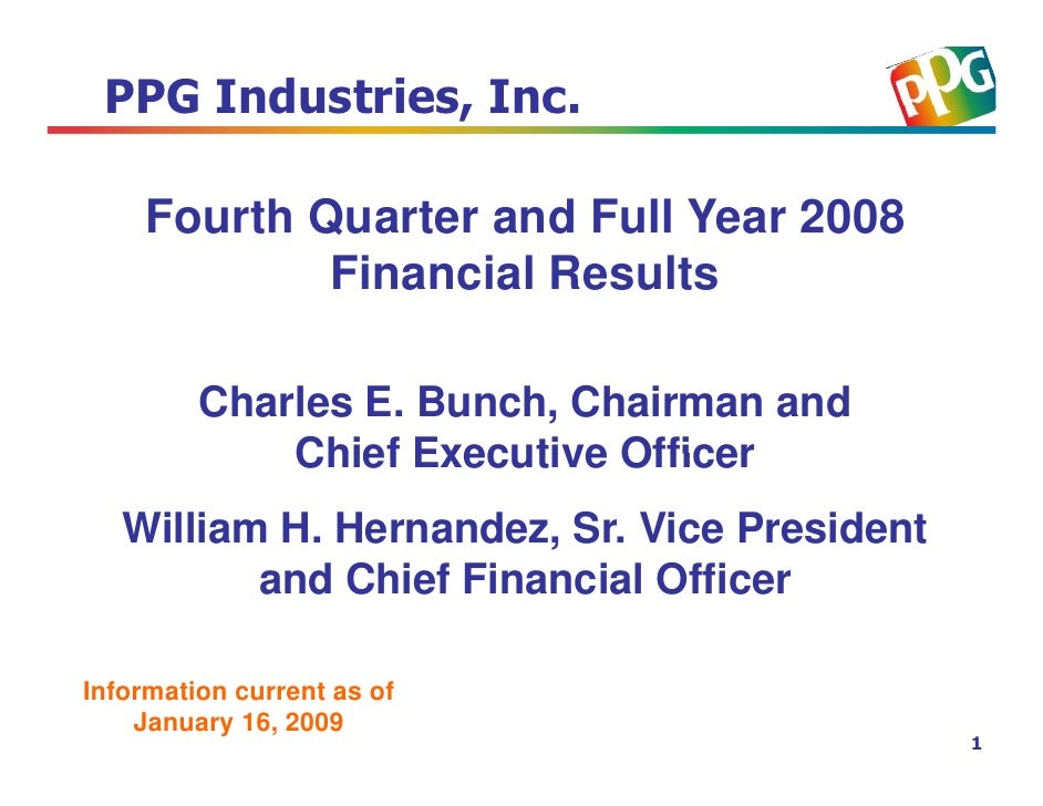 PPG Industries, Inc.      Fourth Quarter and Full Year 2008             Financial Results           Charles E. Bunch, Chai...