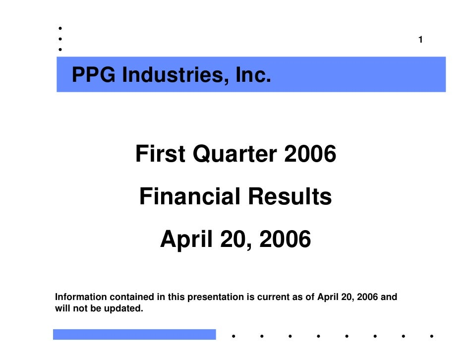 1       PPG Industries, Inc.                     First Quarter 2006                    Financial Results                  ...
