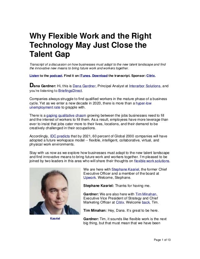 Page 1 of 13 Why Flexible Work and the Right Technology May Just Close the Talent Gap Transcript of a discussion on how bu...