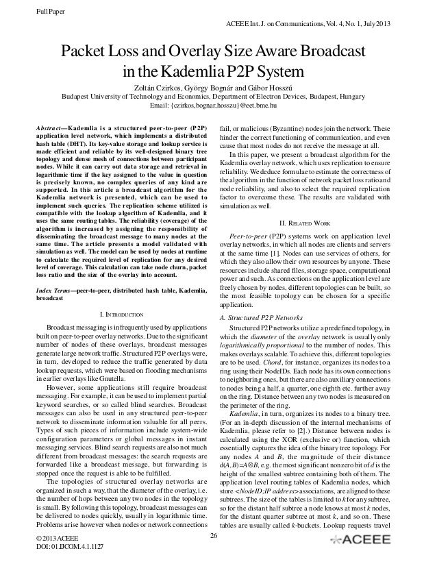 Full Paper ACEEE Int. J. on Communications, Vol. 4, No. 1, July 2013  Packet Loss and Overlay Size Aware Broadcast in the ...
