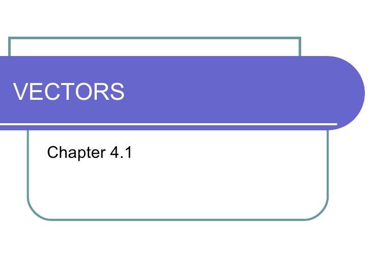 VECTORS Chapter 4.1