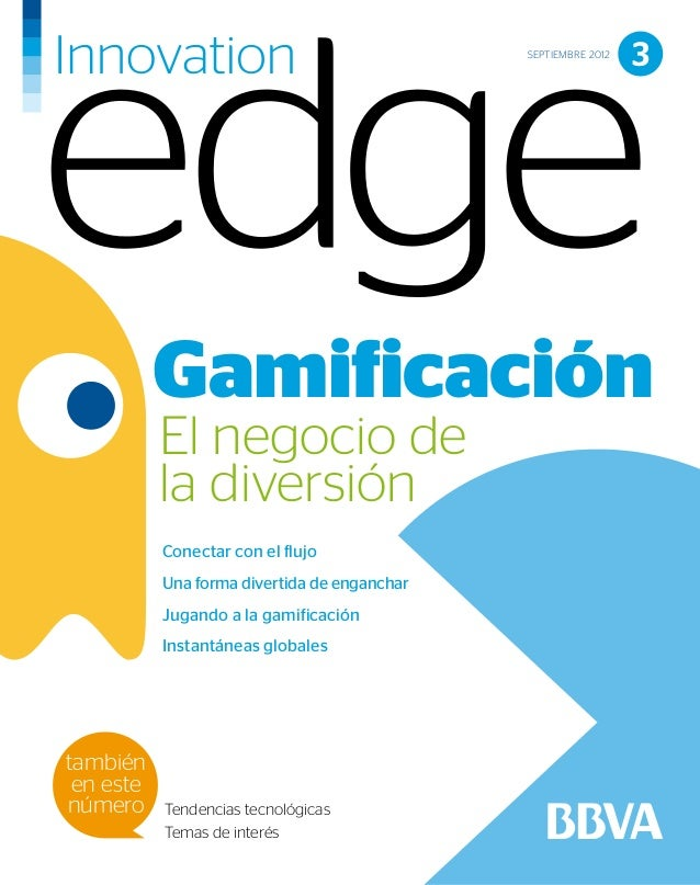 SEPTIEMBRE 2012                                                                3           Gamificación           El negoc...