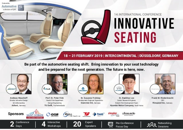 18 – 21 FEBRUARY 2019 | INTERCONTINENTAL | DÜSSELDORF, GERMANY Be part of the automotive seating shift. Bring innovation t...