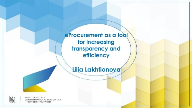 eProcurement as a tool for increasing transparency and efficiency Lilia Lakhtionova