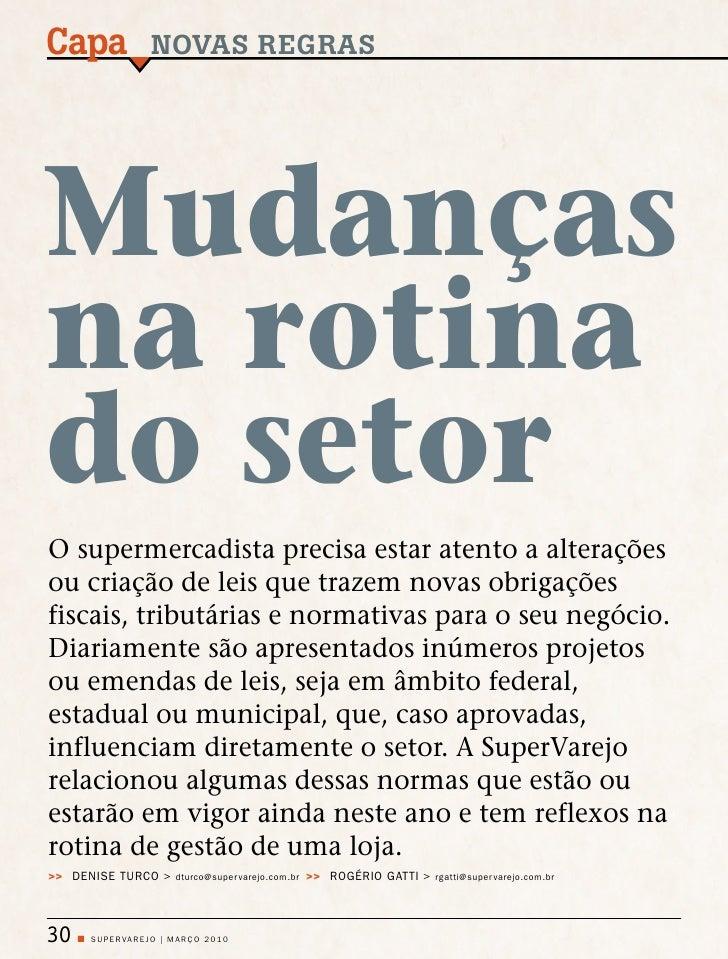 Capa                    NOVAS REGRAS     Mudanças na rotina do setor O supermercadista precisa estar atento a alterações o...