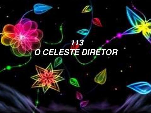 113 O CELESTE DIRETOR