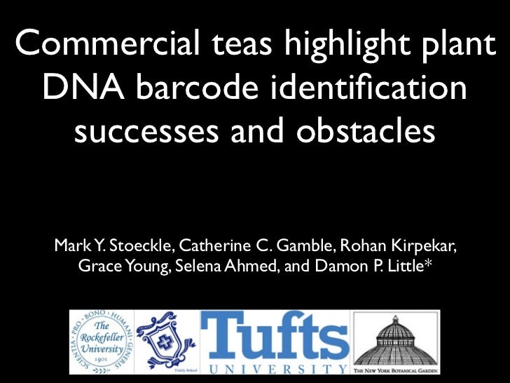 Commercial teas highlight plant DNA barcode identification  successes and obstacles  Mark Y. Stoeckle, Catherine C. Gamble,...