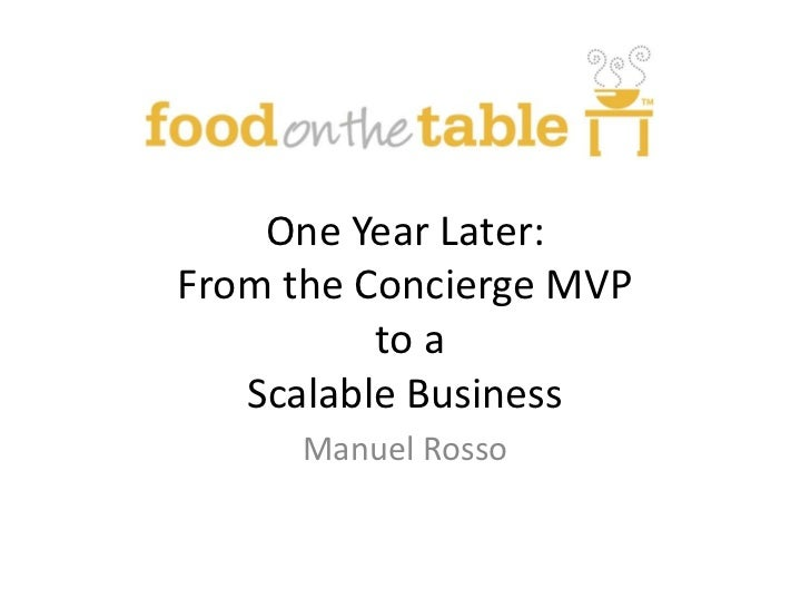 One Year Later: From the Concierge MVP to a Scalable Business<br />Manuel Rosso<br />