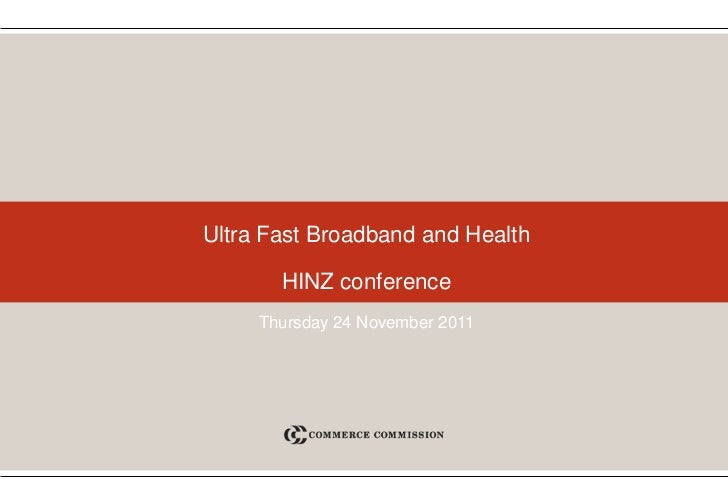 Ultra Fast Broadband and Health       HINZ conference     Thursday 24 November 2011