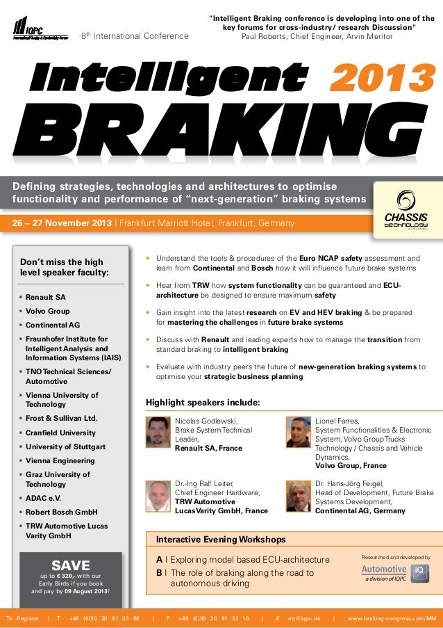 BRAKING 	 Interactive Evening Workshops 	A I Exploring model based ECU-architecture 	B I The role of braking along the roa...