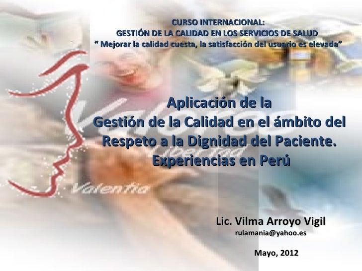 """CURSO INTERNACIONAL:     GESTIÓN DE LA CALIDAD EN LOS SERVICIOS DE SALUD"""" Mejorar la calidad cuesta, la satisfacción del u..."""