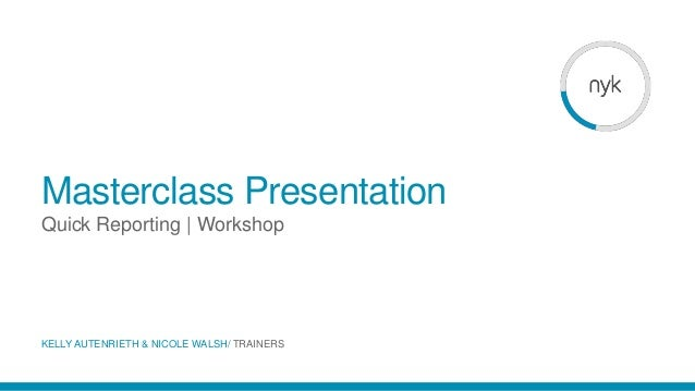 Masterclass Presentation Quick Reporting | Workshop KELLY AUTENRIETH & NICOLE WALSH/ TRAINERS