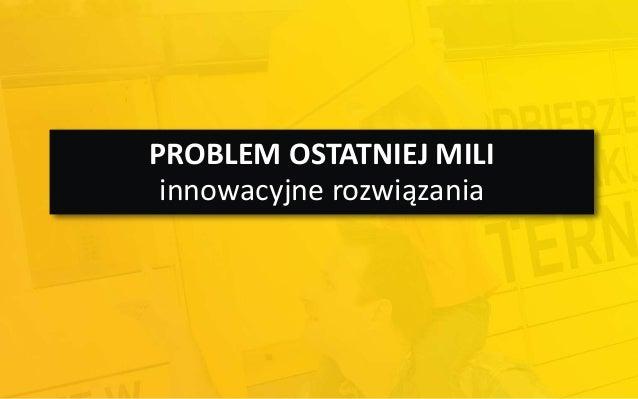 PROBLEM OSTATNIEJ MILI  innowacyjne rozwiązania