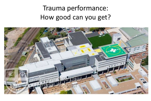 Trauma performance: How good can you get?