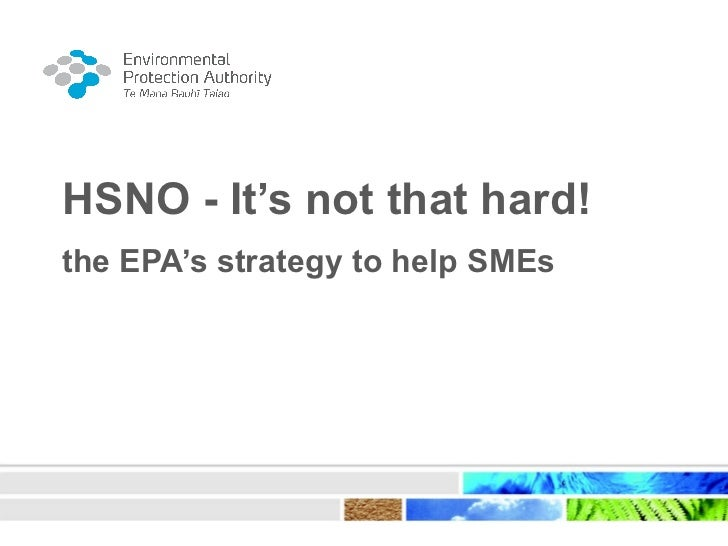 HSNO - It's not that hard!the EPA's strategy to help SMEs