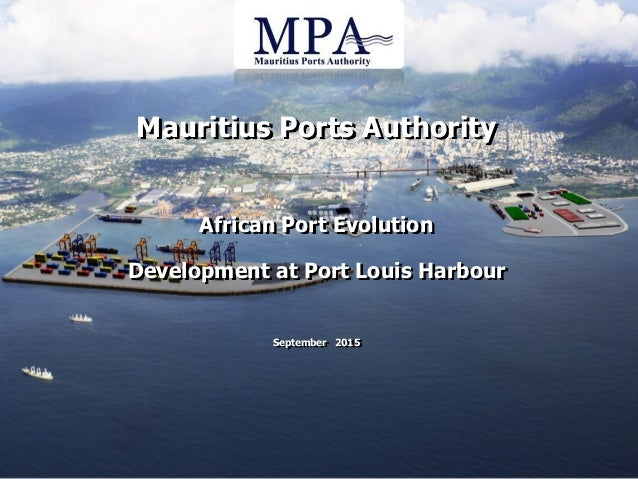 Mauritius Ports Authority African Port Evolution Development at Port Louis Harbour September 2015
