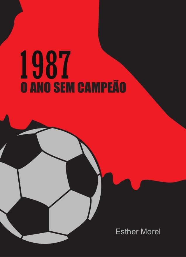 1987O ANO SEM CAMPEÃO Esther Morel