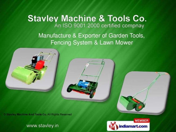 Manufacture & Exporter of Garden Tools,   Fencing System & Lawn Mower