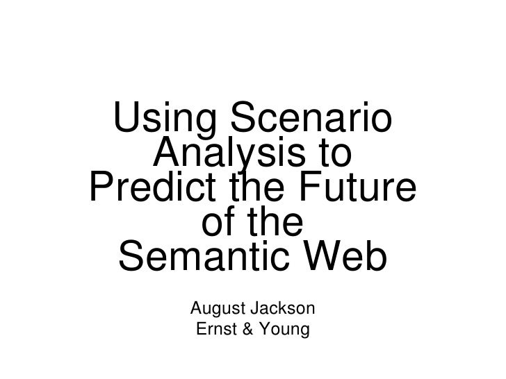 Using Scenario Analysis To Predict The Future Of The Semantic Web