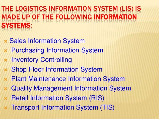logistics information system Role of information technology in logistics and supply chain management  what is logistics and  information system for the supply chain.