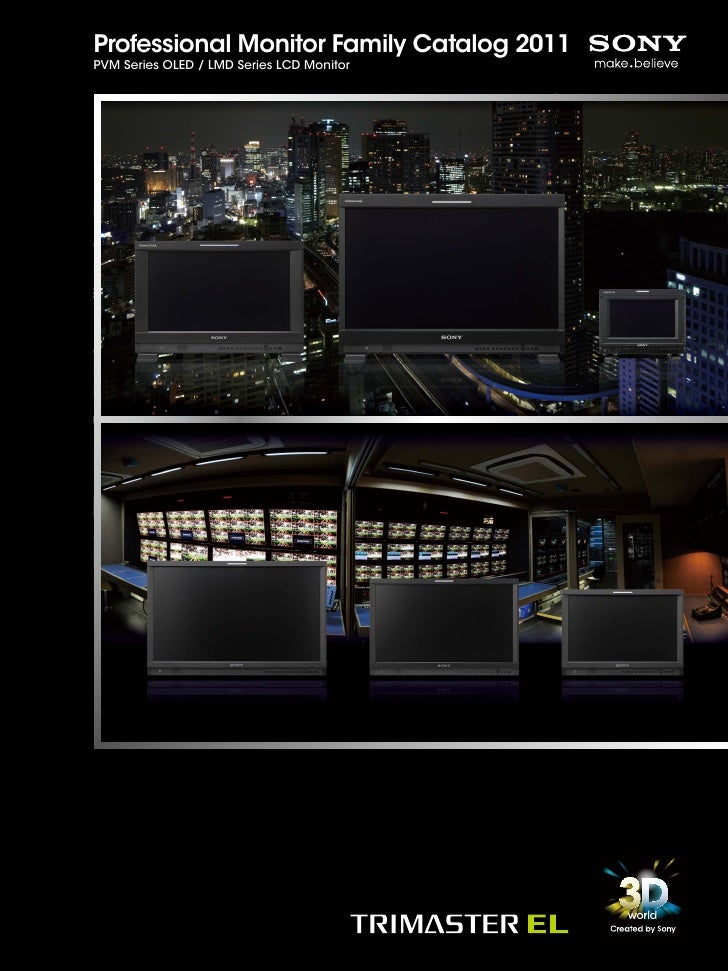 Professional Monitor Family Catalog 2011PVM Series OLED / LMD Series LCD Monitor
