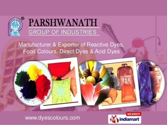 Manufacturer & Exporter of Reactive Dyes, Food Colours, Direct Dyes & Acid Dyes  www.dyescolours.com