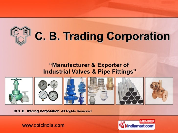 """C. B. Trading Corporation """" Manufacturer & Exporter of  Industrial Valves & Pipe Fittings"""""""
