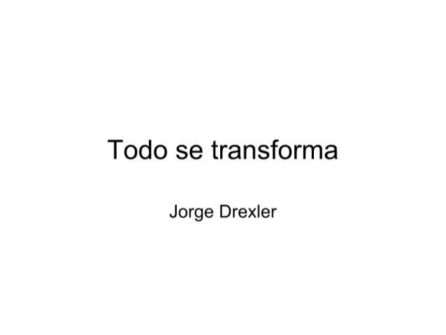 Todo se transforma  Jorge Drexler