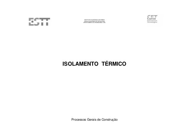 INSTITUTO POLITÉCNICO DE TOMAR  ESCOLA SUPERIOR DE TECNOLOGIA  DEPARTAMENTO DE ENGENHARIA CIVIL  ISOLAMENTO TÉRMICO  Proce...