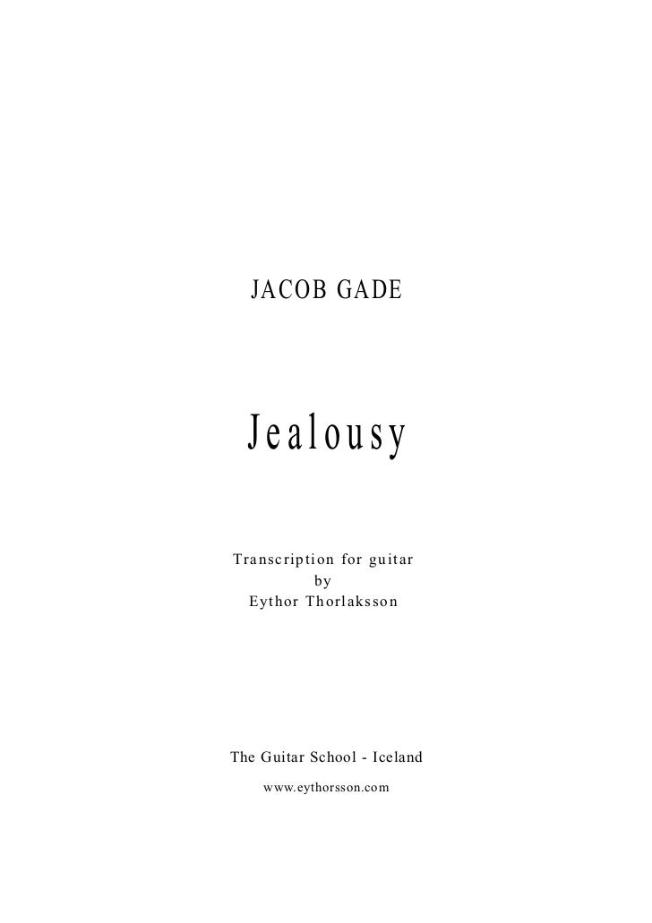JACOB GADE  JealousyTra n s cr iption for guitar               by  E y t hor T hor lakssonThe Guitar School - Iceland    w...
