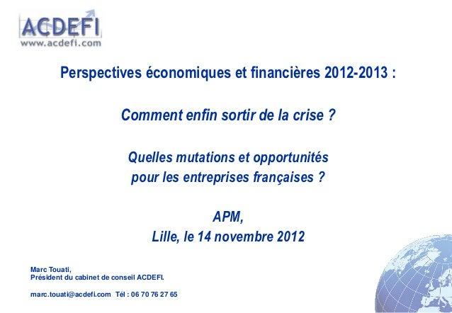 Perspectives économiques et financières 2012-2013 :                          Comment enfin sortir de la crise ?           ...