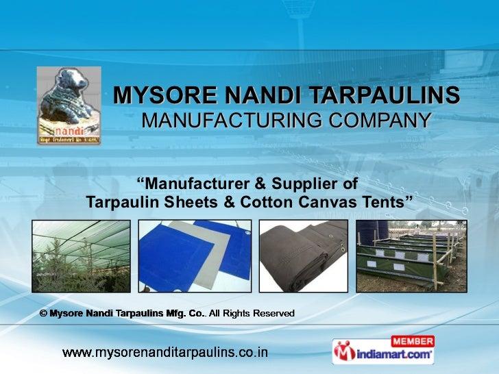 "MYSORE NANDI TARPAULINS MANUFACTURING COMPANY "" Manufacturer & Supplier of  Tarpaulin Sheets & Cotton Canvas Tents"""