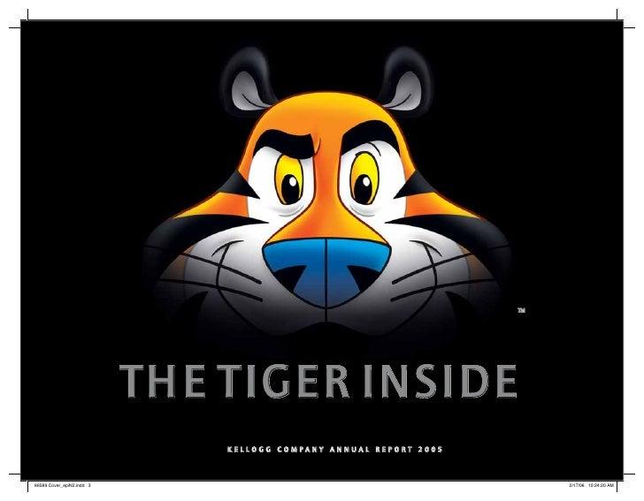 THE TIGER INSIDE     KELLOGG COMPANY ANNUAL REPORT 2005