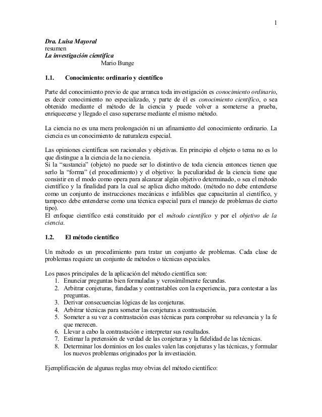 1 Dra. Luisa Mayoral resumen La investigación científica Mario Bunge 1.1. Conocimiento: ordinario y científico Parte del c...