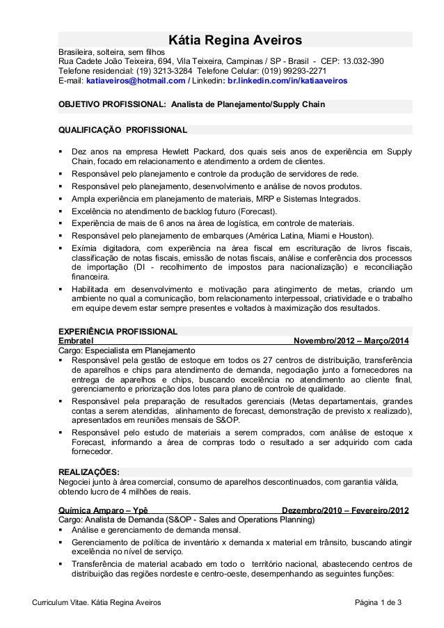 Kátia Regina Aveiros Brasileira, solteira, sem filhos Rua Cadete João Teixeira, 694, Vila Teixeira, Campinas / SP - Brasil...