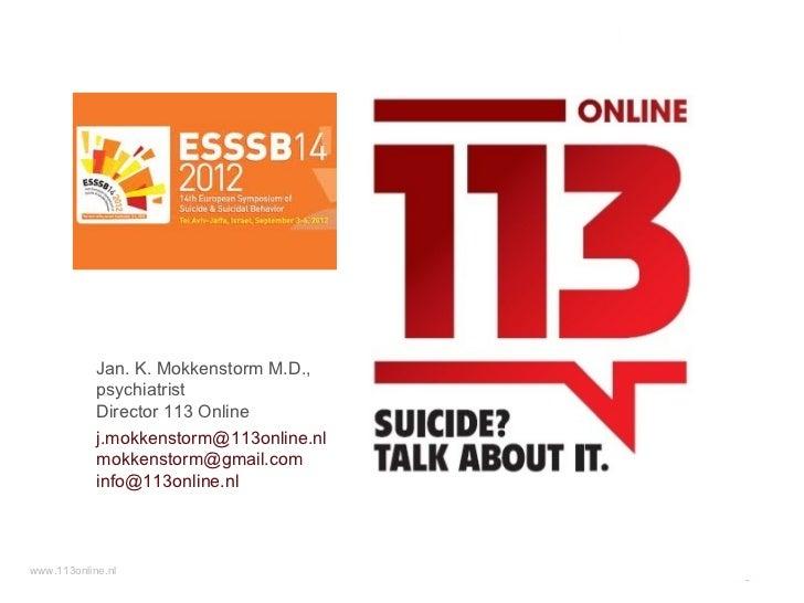 K. Mokkenstorm M.D., psychiatrist Director 113 Online  j.mokkenstorm@113online ...