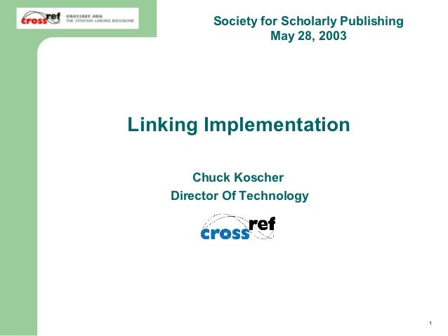 Society for Scholarly Publishing                      May 28, 2003Linking Implementation          Chuck Koscher      Direc...