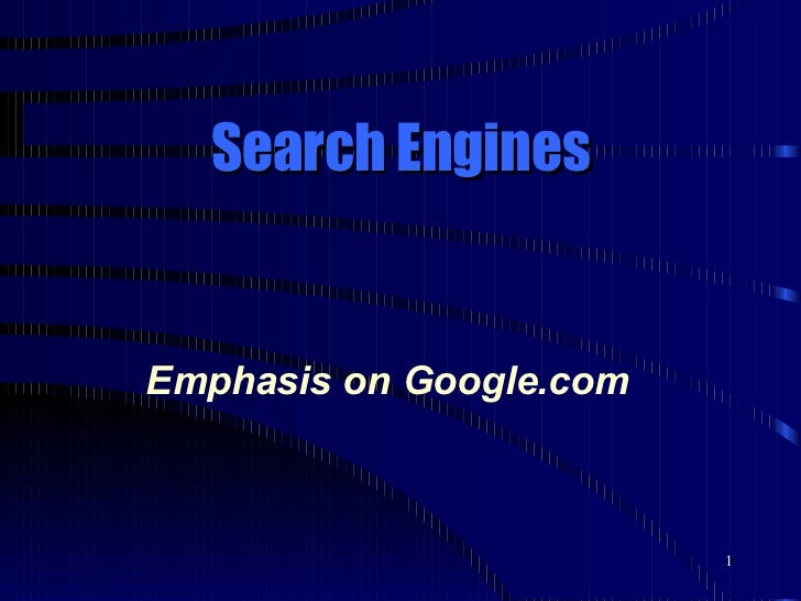 Search Engines Emphasis on Google.com
