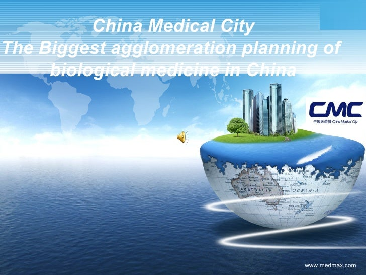 China Medical City The Biggest agglomeration planning of  biological medicine in China   www.medmax.com