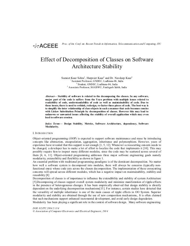 Effect of Decomposition of Classes on Software Architecture Stability Sumeet Kaur Sehra1 , Harpreet Kaur2 and Dr. Navdeep ...